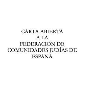 CARTA ABIERTA A LA FEDERACIÓN DE COMUNIDADES JUDÍAS DE ESPAÑA